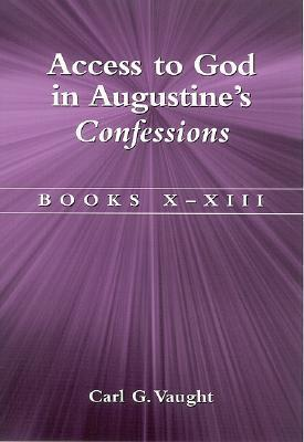 Access to God in Augustine's Confessions