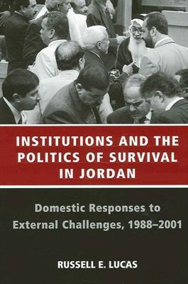 Institutions and the Politics of Survival in Jordan