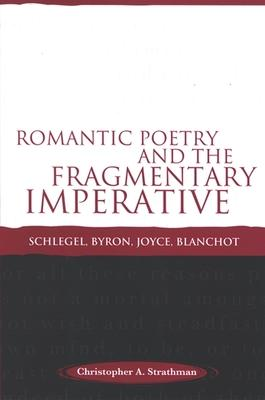 Romantic Poetry and the Fragmentary Imperative