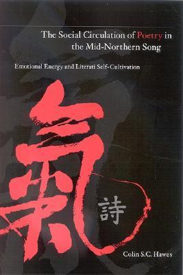The Social Circulation of Poetry in the Mid-Northern Song