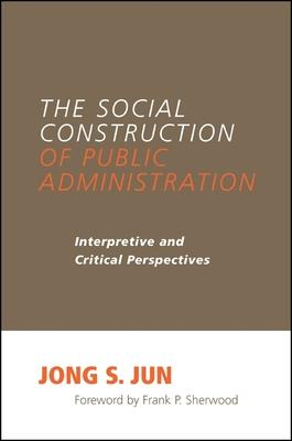 The Social Construction of Public Administration