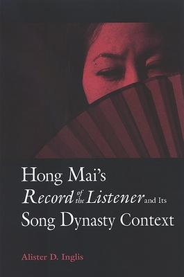 Hong Mai's Record of the Listener and Its Song Dynasty Context
