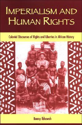 Imperialism and Human Rights  Colonial Discourses of Rights and Liberties in African History