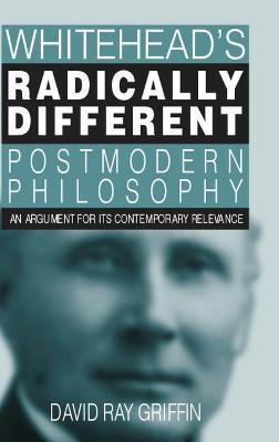 Whitehead's Radically Different Postmodern Philosophy