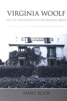Virginia Woolf and the Nineteenth-Century Domestic Novel