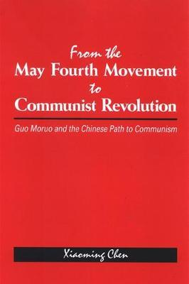 From the May Fourth Movement to Communist Revolution
