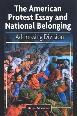 The American Protest Essay and National Belonging