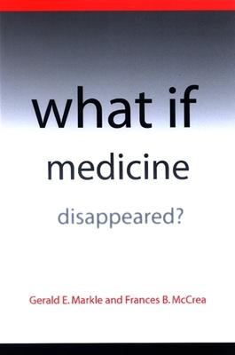 What If Medicine Disappeared?