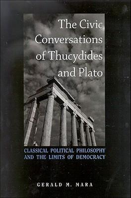 The Civic Conversations of Thucydides and Plato