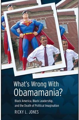 What's Wrong with Obamamania?