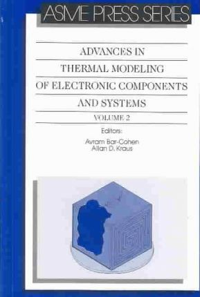 Advances in Thermal Modelling of Electronic Components and Systems v. 2