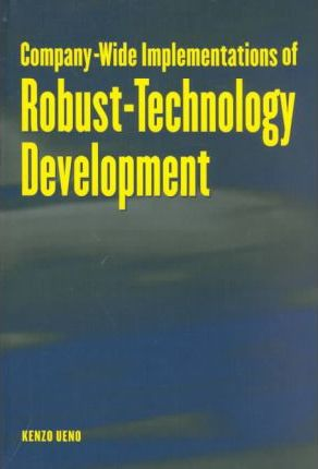 Company-wide Implementation of Robust Technology Development