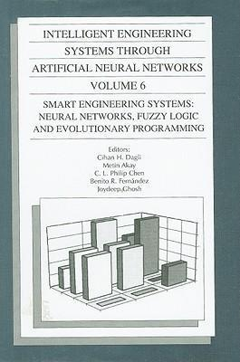 Intelligent Engineering Systems Through Artificial Neural Networks v. 6