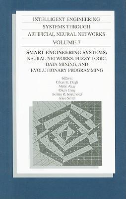 Intelligent Engineering Systems Through Artificial Neural Networks v. 7; Proceedings of the 1997 Artificial Neural Networks in Engineering Conference (ANNIE '97)
