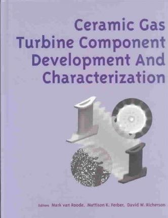 CERAMIC GAS TURBINE COMPONENT DEV AND CHARATERIZATION: PROGRESS IN CERAMIC GAS TURBINE DEVELOPMENT: (801977)