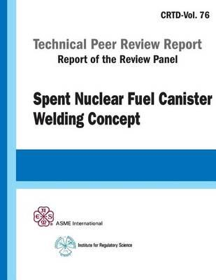 Spent Nuclear Fuel Canister Welding Concept