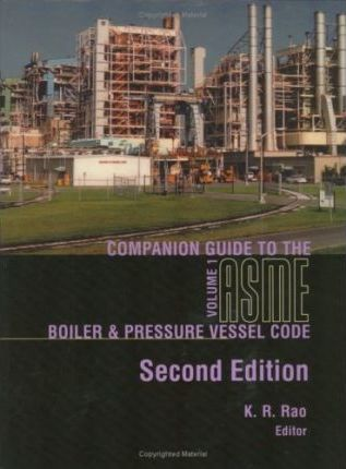 Companion Guide to the ASME Boiler and Pressure Vessel Code: v. 1