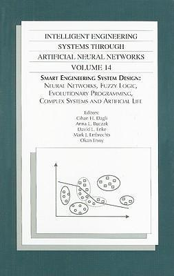 INTELLIGENT ENGINEERING SYSTEMS THROUGH ARTIFICIAL NEURAL NETWORKS VOL 14 (802280)