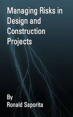 Managing Risks in Design and Construction Projects