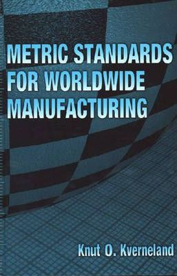 Metric Standards for Worldwide Manufacturing