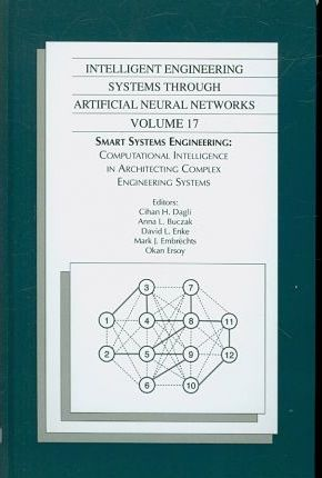 Intelligent Engineering Systems Through Artificial Neural Networks v. 17; Proceedings of the ANNIE 2006 Conference, St. Louis, Missouri, USA