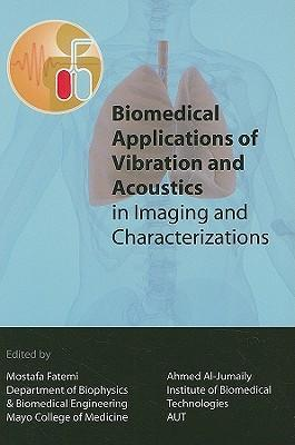 Biomedical Applications of Vibration and Acoustics in Imaging and Characterizations