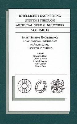 Intelligent Engineering Systems Through Artificial Neural Networks v. 18; Proceedings of the ANNIE 2008 Conference, St. Louis, Missouri, USA