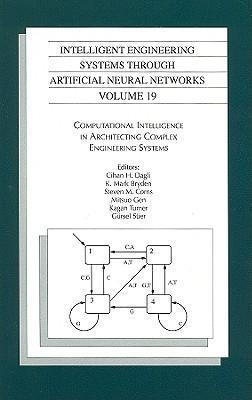 Intelligent Engineering Systems Through Artificial Neural Networks v. 19; Proceedings of the ANNIE 2009 Conference, St. Louis, Missouri, USA