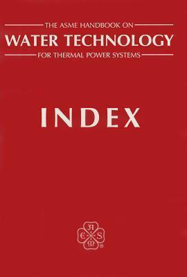ASME Handbook on Water Technology for Thermal Power Systems