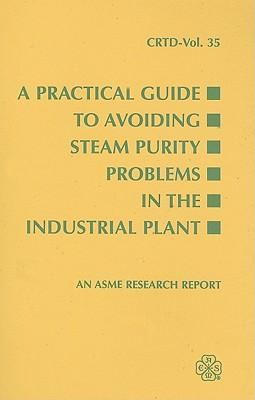 A Practical Guide to Avoiding Steam Purity Problems in Industrial Plants