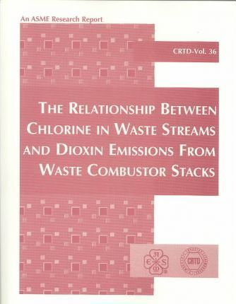 The Relationship Between Chlorine in Waste Streams and Dioxin Emissions from Waste Combustor Sites
