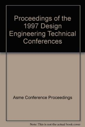 Proceedings of the 1997 Asme Design Engineering Technical Conferences on CD-Rom