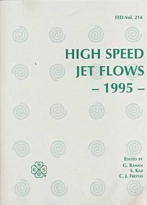 Proceedings of the ASME /JSME Fluids Engineering Conference: High Speed Jet Flows