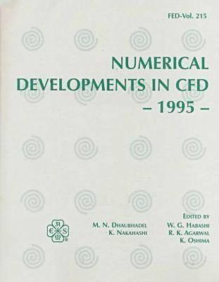 Proceedings of the ASME /JSME Fluids Engineering Conference: Numerical Developments in CFD