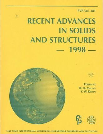Recent Advances in Solids and Structures - 1998