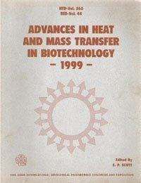 Advances in Heat and Mass Transfer in Biotechnology - 1999