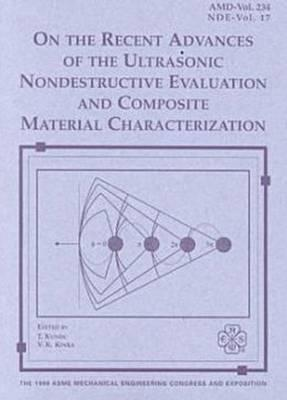 On the Recent Advances of the Ultrasonic Evaluation and Composite Material Characterization