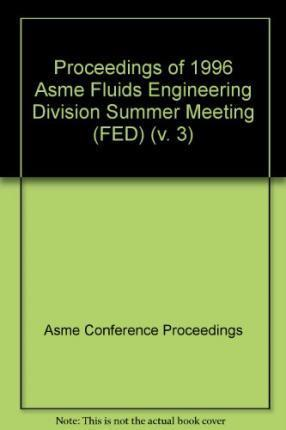 Proceedings of the ASME Fluids Engineering Division Summer Meeting v. 3