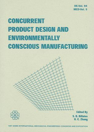 Concurrent Product Design and Environmentally Conscious Manufacturing: International Mechanical Engineering Congress and Exposition, Dallas, Texas, November 16-21, 1997