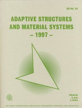 Adaptive Structures and Material Systems: International Mechanical Engineering Congress and Exposition, Dallas, Texas, November 16-21, 1997