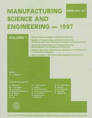 Manufacturing Science and Engineering: 1997 International Mechanical Engineering Congress and Exposition, Dallas, Texas, November 16-21, 1997