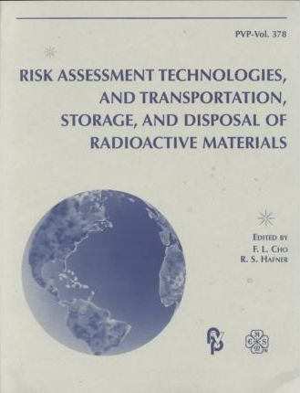 Risk Assessment Technologies, and Transportation, Storage, and Disposal of Radioactive Materials