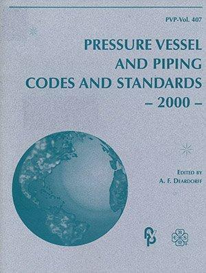 Pressure Vessels and Piping Codes and Standards - 2000