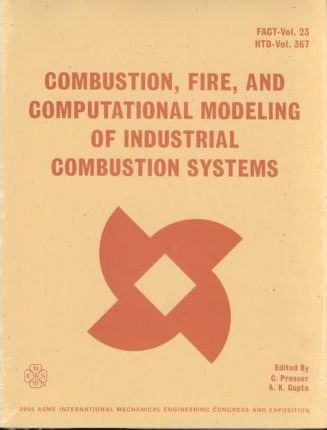 Combustion, Fire, and Computational Modeling of Industrial Combustion Systems