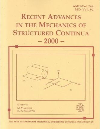 Recent Advances in the Mechanics of Structured Continua - 2000