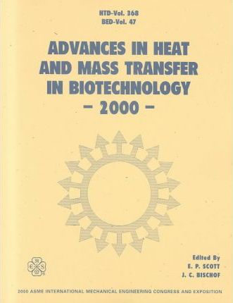 ADVANCES IN HEAT AND MASS TRANSFER IN BIOTECHNOLOGY (H01216)