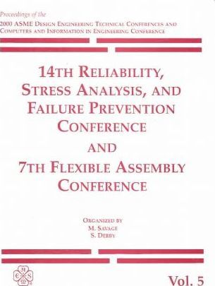 Print Proceedings: 14th Reliability, Stress Analysis, and Failure Prevention Conference: 7th Flexible Assembly Conference Vol 5