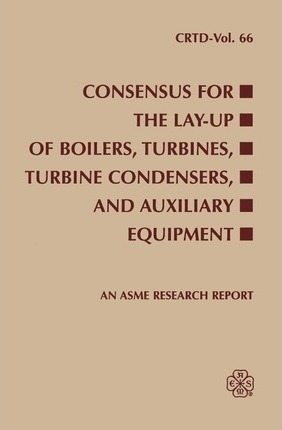 CONSENSUS FOR THE LAY-UP OF BOILERS TURBINES TURBINE CONDENSERS AND AUXILIARY EQUIPMENT (I00587)