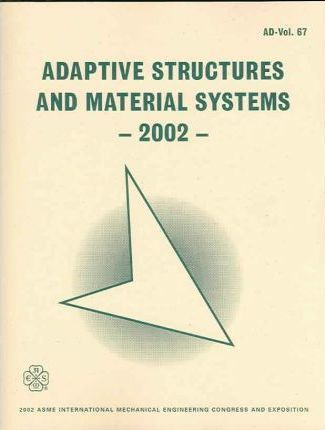 ADAPTIVE STRUCTURES AND MATERIAL SYSTEMS (I00589)
