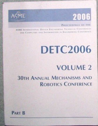 Proceedings of the 2006 ASME International Design Engineering Technical Conferences and Computers and Information in Engineering Conference: 30th Annual Mechanisms and Robotics Conference v. 2, Pts. A & B